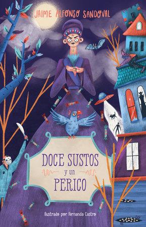 Doce sustos y un perico / Twelve Scares and a Parakeet