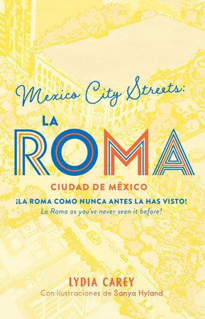 México city streets. LA ROMA. (Guía Bilingüe)
