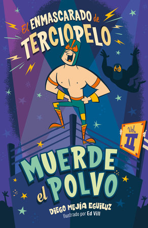 Muerde el polvo (Enmascarado de terciopelo 2) / Make Him Hit the Mat