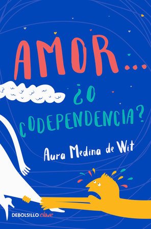 Amor… ¿o codependencia? / Love…or Codependency?
