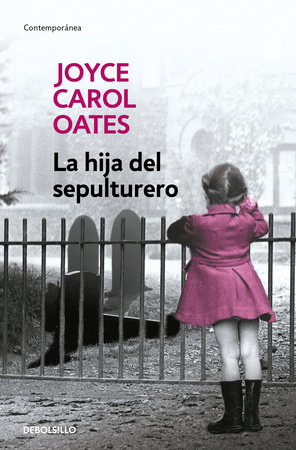La hija del sepulturero / The Gravedigger's Daughter by Joyce Carol Oates