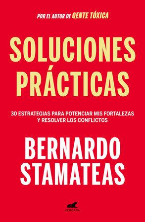 Soluciones prácticas / Practical Solutions by Bernardo Stamateas