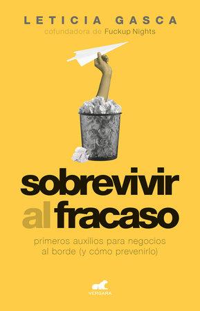 Sobrevivir al fracaso / Overcoming Failure by Leticia Gasca