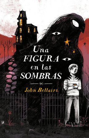 Una figura en las sombras / The Figure In the Shadows by John Bellairs