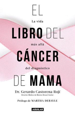 El libro del cáncer de mama / The Breast Cancer Book