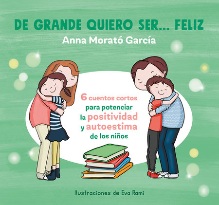 De grande quiero ser feliz / When I Grow Up, I Want to Be Happy by Anna Morato