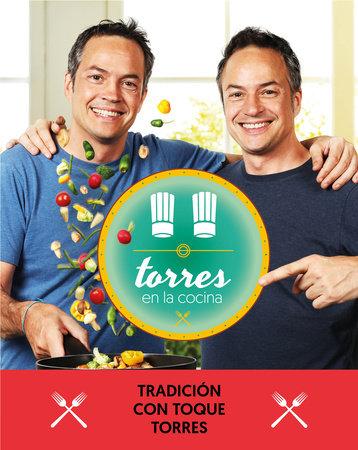 Torres en la cocina 3: Tradición con toque Torres / Torres in the Kitchen 3
