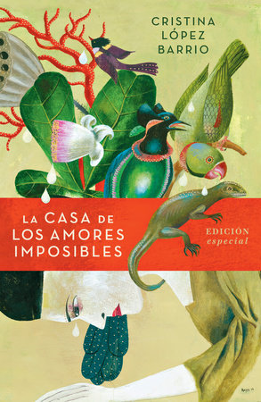 La casa de los amores imposibles (edición especial) / The House of Impossible  Love