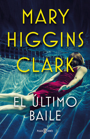 El último baile / I've Got My Eyes on You by Mary Higgins Clark