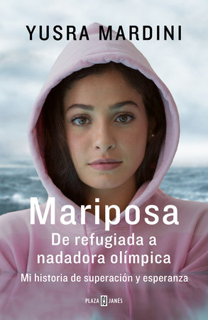 Mariposa / Butterfly: From Refugee to Olympian - My Story of Rescue, Hope, and Triumph