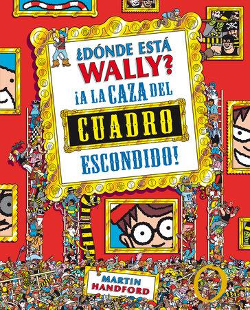 ¿Dónde está Wally?: A la caza del cuadro escondido / Where's Waldo?: The Great Picture HuntPicture Hunt