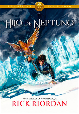 Los Héroes del Olimpo, Libro 2: El hijo de Neptuno /The Heroes of Olympus, Book Two: The Son of Neptune by Rick Riordan