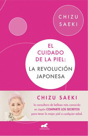 El cuidado de la piel: La revolución japonesa / The Japonese Skincare Revolution