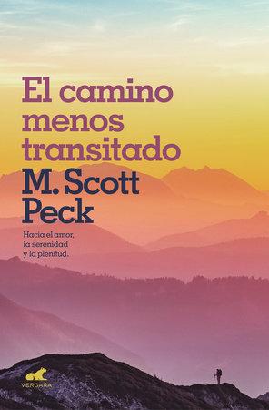 El camino menos transitado: Hacia una psicología del amor / The Road Less Traveled by Scott Peck