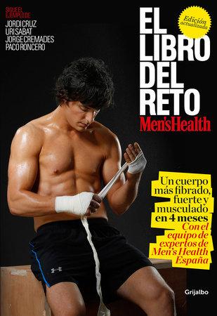 El libro del reto de Men's Health: Un cuerpo más fibrado, fuerte y musculado en 4 meses / The Men's Health Challenge Book: Get a Fitter, Stronger, More Muscular