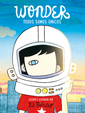 Wonder. Todos somos únicos / We're all Wonders by R. J. Palacio
