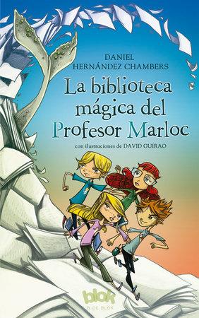 La biblioteca mágica del Profesor Marloc / The Magic Library by Daniel Hernandez Chambers