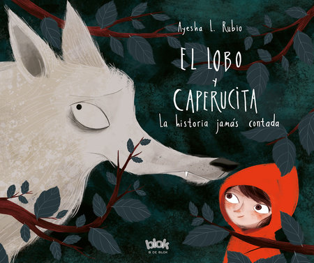 El lobo y Caperucita/ The Wolf and Little Red Riding Hood by Ayesha L. Rubio