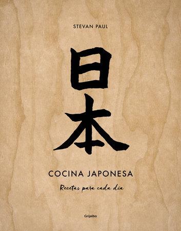 Cocina japonesa / Japanese Cooking by Paul Stevan