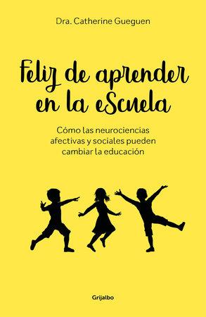 Feliz de aprender en la escuela / Proud to Learn at School by Catherine Gueguen