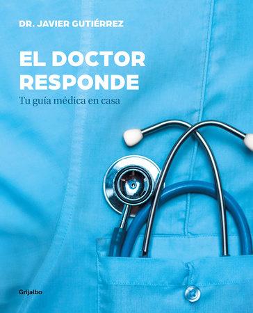 El doctor responde: Tu guía médica en casa / The Doctor Answers: Your At-Home Medical Guide
