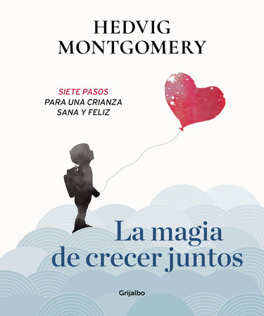 La magia de crecer juntos 1 / The Magic of Growing Up Together 1