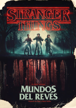 Stranger Things. Mundos al revés / Stranger Things: Worlds Turned Upside Down by Gina McIntyre
