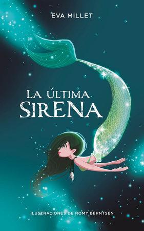 La última sirena. Premio Boolino 2018 / The Last Mermaid. Boolino 2018 Award by Eva Millet Malagarriga