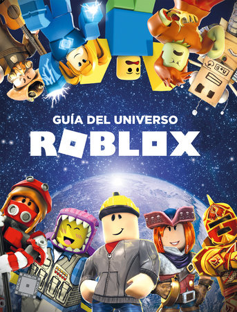 Roblox: Guía del universo Roblox / Inside the World of Roblox