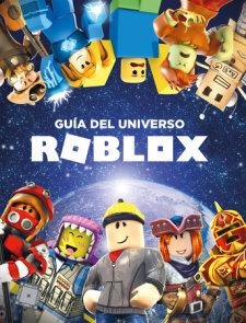 Roblox: Guía del universo Roblox / Inside the World of Roblox