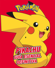 Pikachu. Guía esencial definitiva / All About Pikachu