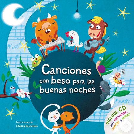 Canciones con beso para las buenas noches / Songs with Goodnight Kisses with CD by Varios autores