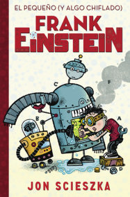 El pequeño (y algo chiflado) Frank Einstein / Frank Einstein and the Antimatter Motor: Book #1