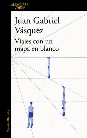 Viajes con un mapa en blanco / Traveling with a Blank Map