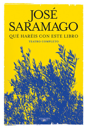 Que haréis con este libro. Teatro completo / What Will You Do with This Book. Co mplete Theater by Jose Saramago
