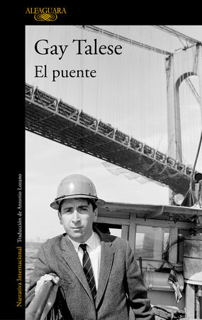El puente/The Bridge: The Building of the Verrazano - Narrows Bridge