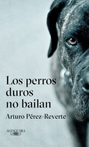 Los perros duros no bailan / Tough Dogs Don't Dance