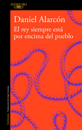 El rey siempre está por encima del pueblo / The Is Always Above The people: Stories