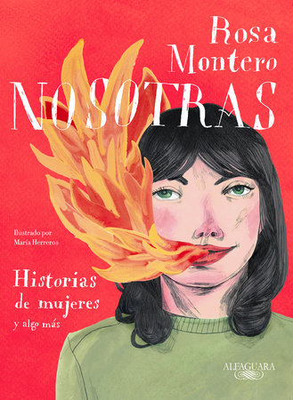 Nosotras. Historias de mujeres y algo más / Us: Stories of Women and More