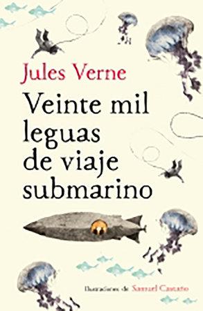 Veinte mil leguas de viaje submarino / Twenty Thousand Leagues Under the Sea by Julio Verne