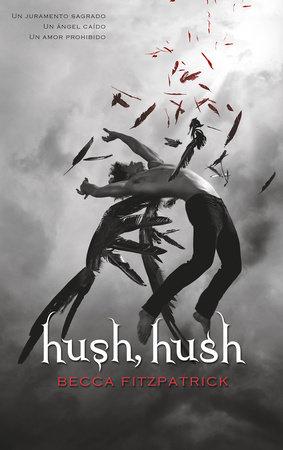 Hush, Hush (Spanish Edition)