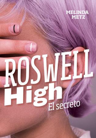 Roswell High: El secreto / Roswell High: The Secret