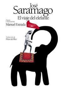 El viaje del elefante (Edición ilustrada). 20.º Aniversario del Premio Nobel / The Elefant's Journey (Special Edition)