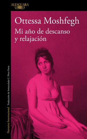 Mi año de descanso y relajación / My Year of Rest and Relaxation by Ottessa Moshfegh