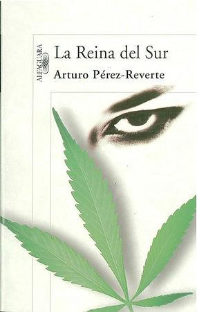 La reina del Sur / The Queen of the South by Arturo Pérez-Reverte