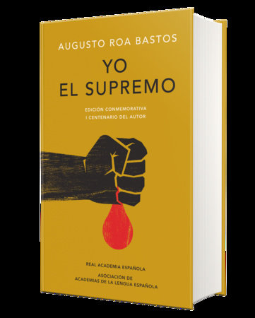 Yo el supremo. Edición conmemorativa/ I the Supreme. Commemorative Edition