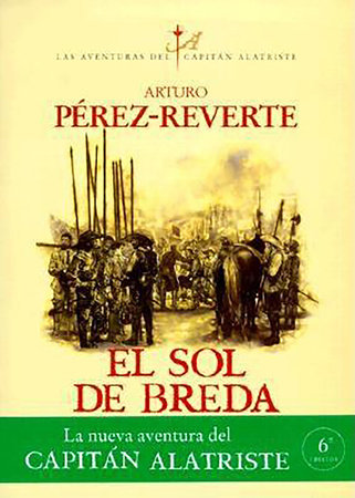 El sol de Breda / The Sun Over Breda (Captain Alatriste Series, Book 3)