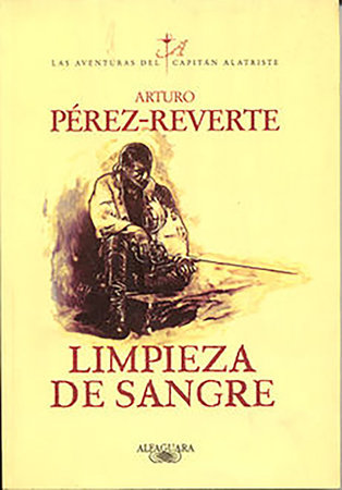 Limpieza de sangre / Purity of Blood (Captain Alatriste Series, Book 2)