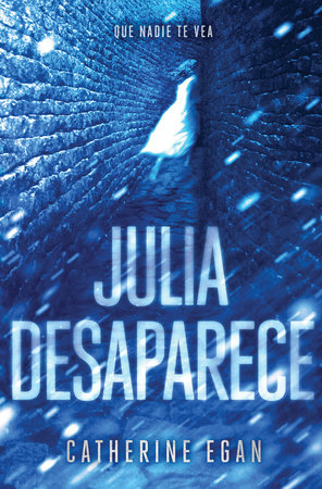 Julia Desaparece Julia Vanishes By Catherine Egan