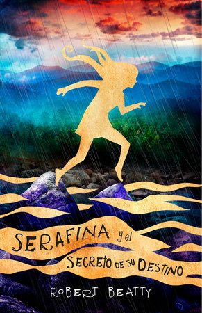 Serafina y el secreto de su destino/ Serafina and the Splintered Heart